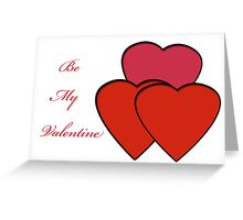 Be My Valentine Greeting Card