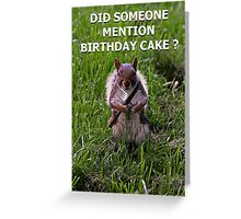 Did Someone Mention Birthday Cake Greeting Card