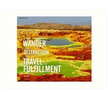 Travel for Fulfillment Art Print