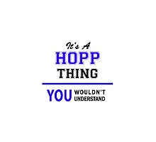 It's a HOPP thing, you wouldn't understand !! by thenamer