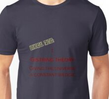 Universal truth 1: G-string theory Unisex T-Shirt