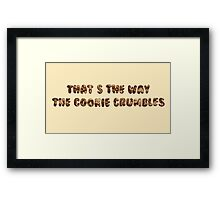 That's The way The Cookie Crumbles Framed Print