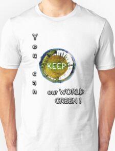 Keep World Green! T-Shirt