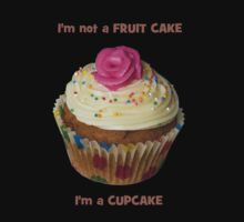 I'm not a FRUIT CAKE, I'm a CUPCAKE - T-Shirt - NZ by AndreaEL