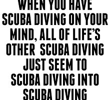 Scuba Diving On Your Mind by kwg2200