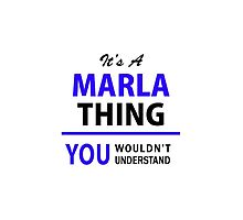 It's a MARLA thing, you wouldn't understand !! by thestarmaker