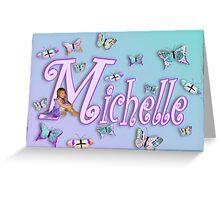 Butterflies Name Art - Michelle Greeting Card