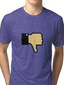 I don't like this! (Thumb Down) Tri-blend T-Shirt