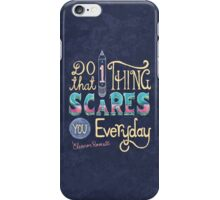 Do one thing that scares you everyday  iPhone Case/Skin