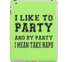 I like to party iPad Case/Skin