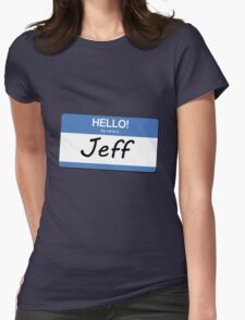 My Name Is Jeff Womens Fitted T-Shirt