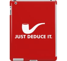 Just Deduce It iPad Case/Skin