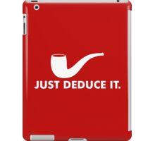 Just Deduce It iPad Case/Skin
