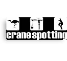 Crane Spotting (Trainspotting Spoof) Canvas Print