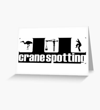 Crane Spotting (Trainspotting Spoof) Greeting Card