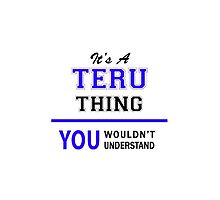 It's a TERU thing, you wouldn't understand !! by allnames