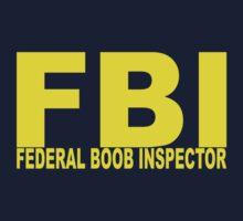 FBI - Federal Boob Inspector by TeesBox