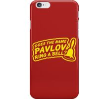 Does the Name Pavlov Ring a Bell? iPhone Case/Skin