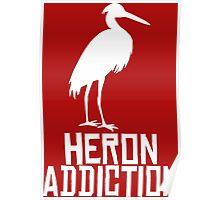 Heron Addiction Poster