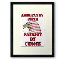 American by Birth, Patriot by Choice Framed Print