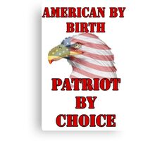 American by Birth, Patriot by Choice Canvas Print