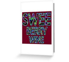 SWEE BERRY WINE Dr. Steve Brule Design by SmashBam Greeting Card