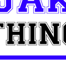 It's a JAK thing, you wouldn't understand !! Sticker