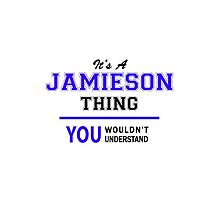 It's a JAMIESON thing, you wouldn't understand !! by thenamer