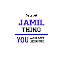 It's a JAMIL thing, you wouldn't understand !! by thenamer