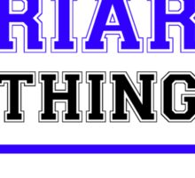 It's a MORIARTY thing, you wouldn't understand !! Sticker