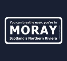 You can breathe easy, you're in Moray - Scotland's Northern Riviera by Tez Watson