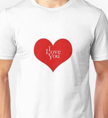 I Love You... T-Shirt