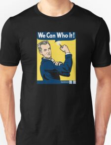 We Can Who It! T-Shirt