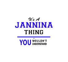 It's a JANNINA thing, you wouldn't understand !! by thenamer