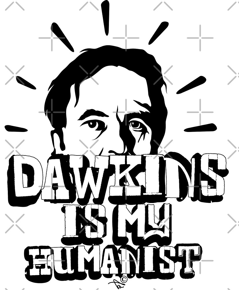 Dawkins is my Humanist by TAIs TEEs