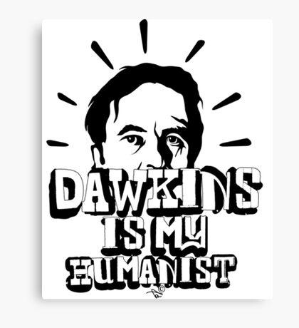 Dawkins is my Humanist Canvas Print