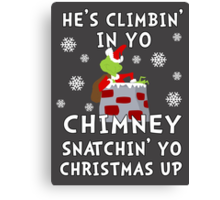 He's Snatchin' up yo Christmas Canvas Print