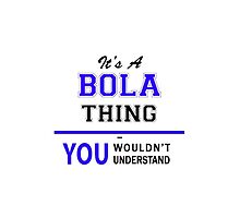 It's a BOLA thing, you wouldn't understand !! by yourname