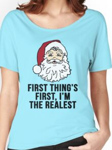 I'm the Realest -Santa Women's Relaxed Fit T-Shirt