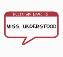 Hello my name is Miss. Understood by Tammy Soulliere