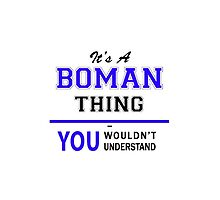 It's a BOMAN thing, you wouldn't understand !! by yourname