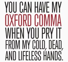 Funny 'You can have my Oxford Comma when you pry it from my cold, dead, and lifeless hands' T-Shirt by Albany Retro