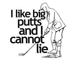 I Like Big Putts Golfing Photographic Print