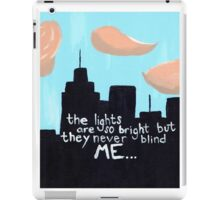 but they never blind ME iPad Case/Skin
