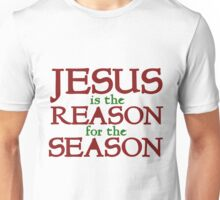 Jesus is the Reason for the Season Unisex T-Shirt