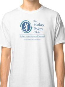 The Hokey Pokey Clinic Classic T-Shirt
