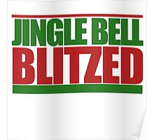 Jingle Bell Blitzed Poster