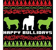 Funny 'Happy Bullidays' Bulldog Ugly Christmas Sweater-Style Shirts and Gifts Photographic Print