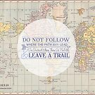 Do Not Follow Design by Nicola  Pearson