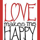 Love makes me Happy by Mariana Musa
